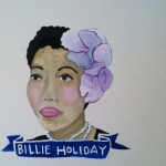 Talent Loves Company at Barbara Archer Gallery: 365 portraits by Lydia Walls - Billie Holliday