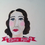 Talent Loves Company at Barbara Archer Gallery: 365 portraits by Lydia Walls - Edith Piaf